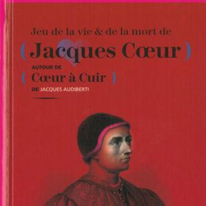 JACQUES COEUR « Jeu de la vie et de la Mort »